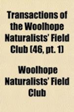 Transactions of the Woolhope Naturalists' Field Club Volume 46, PT. 1 af Woolhope Naturalists' Field Club