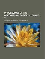 Proceedings of the Aristotelian Society (Volume 2) af Aristotelian Society
