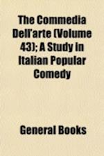The Commedia Dell'arte (Volume 43); A Study in Italian Popular Comedy af Winifred Smith