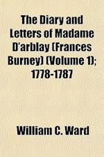 The Diary and Letters of Madame D'Arblay (Frances Burney) (Volume 1) af William C. Ward