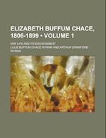 Elizabeth Buffum Chace, 1806-1899 (Volume 1); Her Life and Its Environment af Lillie Buffum Chace Wyman