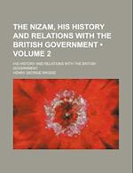 The Nizam, His History and Relations with the British Government (Volume 2); His History and Relations with the British Government af Henry George Briggs