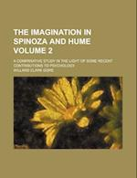 The Imagination in Spinoza and Hume; A Comparative Study in the Light of Some Recent Contributions to Psychology Volume 2 af Willard Clark Gore