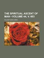The Spiritual Ascent of Man (Volume 44; V. 603) af William Tudor Jones