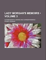Lady Morgan's Memoirs (Volume 3); Autobiography, Diaries and Correspondence