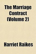 The Marriage Contract (Volume 2) af Harriet Raikes