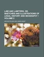 Law and Lawyers, Or, Sketches and Illustrations of Legal History and Biography (Volume 2) af Archer Polson