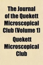 The Journal of the Quekett Microscopical Club (Volume 1) af Quekett Microscopical Club