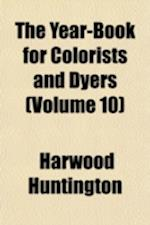 The Year-Book for Colorists and Dyers Volume 10
