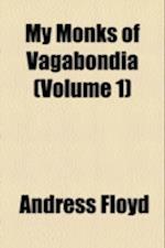 My Monks of Vagabondia Volume 1 af Andress Floyd
