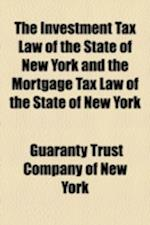 The Investment Tax Law of the State of New York and the Mortgage Tax Law of the State of New York