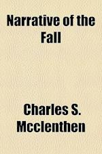 Narrative of the Fall af Charles S. McClenthen