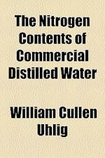 The Nitrogen Contents of Commercial Distilled Water af William Cullen Uhlig