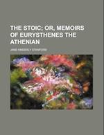 The Stoic; Or, Memoirs of Eurysthenes the Athenian af Jane Kinderly Stanford