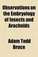 Observations on the Embryology of Insects and Arachnids af Adam Todd Bruce
