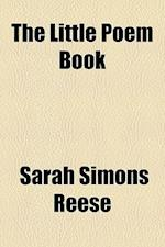The Little Poem Book af Sarah Simons Reese