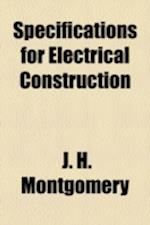 Specifications for Electrical Construction af J. H. Montgomery