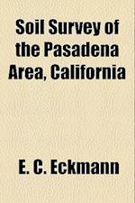 Soil Survey of the Pasadena Area, California af E. C. Eckmann