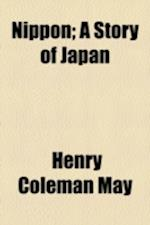Nippon; A Story of Japan af Henry Coleman May