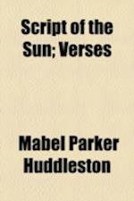 Script of the Sun; Verses af Mabel Parker Huddleston