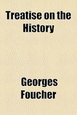 Treatise on the History af Georges Foucher