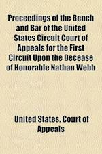Proceedings of the Bench and Bar of the United States Circuit Court of Appeals for the First Circuit Upon the Decease of Honorable Nathan Webb af United States Court of Appeals