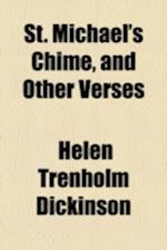 St. Michael's Chime, and Other Verses af Helen Trenholm Dickinson
