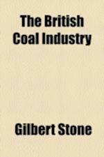 The British Coal Industry af Gilbert Stone