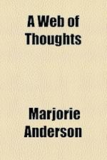 A Web of Thoughts af Marjorie Anderson