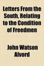 Letters from the South, Relating to the Condition of Freedmen af John Watson Alvord