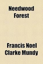Needwood Forest af Francis Noel Clarke Mundy