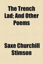 The Trench Lad; And Other Poems