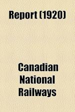 Report (1920) af Canadian National Railways