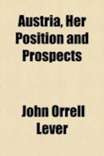 Austria, Her Position and Prospects af John Orrell Lever
