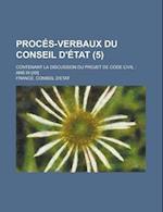 Proces-Verbaux Du Conseil D'Etat; Contenant La Discussion Du Projet de Code Civil af France Conseil D'Etat, U. S. Department of Agriculture