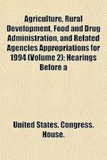 Agriculture, Rural Development, Food and Drug Administration, and Related Agencies Appropriations for 1994 (Volume 2); Hearings Before a