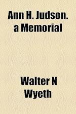 Ann H. Judson. a Memorial af Walter N. Wyeth