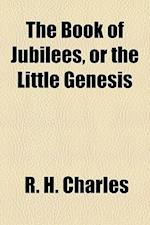 The Book of Jubilees, or the Little Genesis af R. H. Charles, Robert Henry Charles