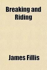 Breaking and Riding af James Fillis