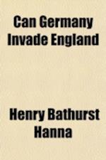 Can Germany Invade England af Henry Bathurst Hanna