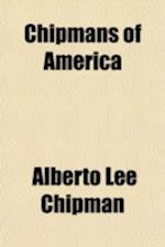 Chipmans of America af Alberto Lee Chipman