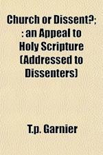 Church or Dissent?; af T. P. Garnier, Thomas Parry Garnier