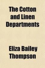 The Cotton and Linen Departments af Eliza Bailey Thompson