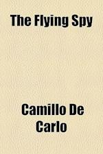 The Flying Spy af Camillo De Carlo