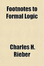 Footnotes to Formal Logic af Charles H. Rieber