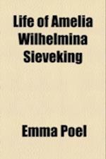 Life of Amelia Wilhelmina Sieveking af Emma Poel