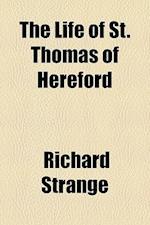 The Life of St. Thomas of Hereford af Richard Strange
