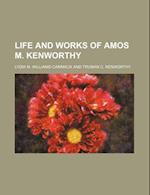 Life and Works of Amos M. Kenworthy af Lydia M. Williams-Cammack