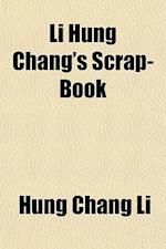 Li Hung Chang's Scrap-Book af Hung Chang Li