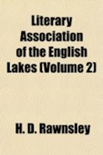 Literary Association of the English Lakes (Volume 2) af H. D. Rawnsley